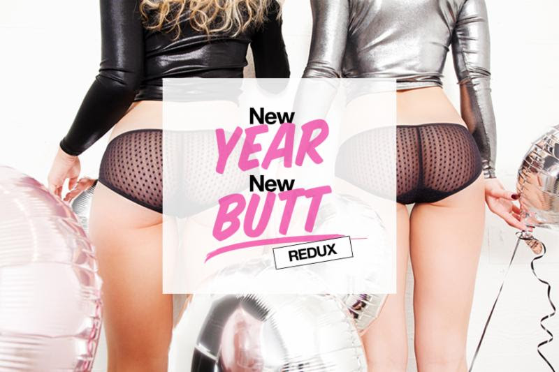 New Year New Butt:)